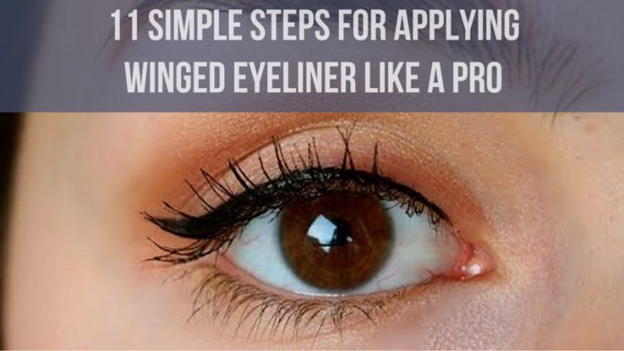 11 Simple Steps For Applying Winged Eyeliner Like A Pro