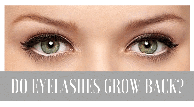 Do Eyelashes Grow Back Only If You Follow These 4 Simple Steps