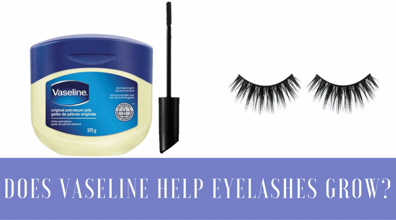 Does Vaseline Help Eyelashes Grow Side Effects Benefits Risks