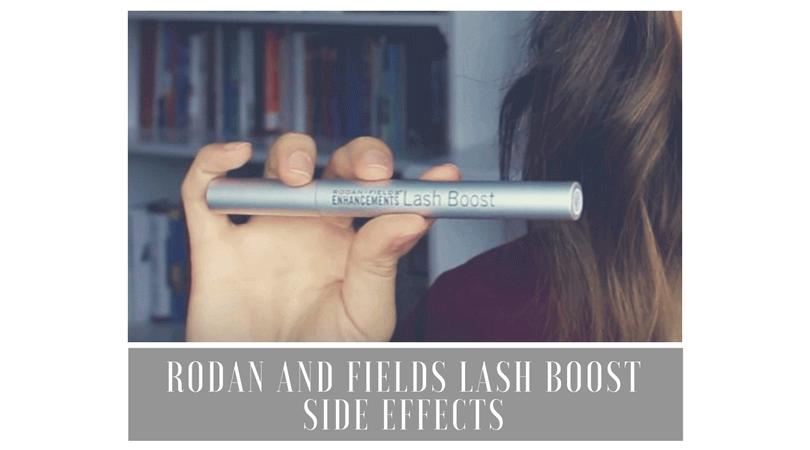 Rodan and Fields Lash Boost Side Effects