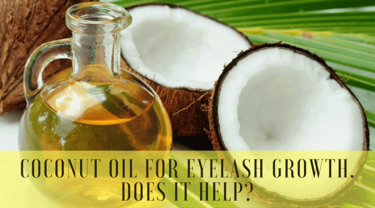 Coconut Oil for Eyelash Growth. Does it help?